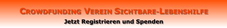 CROWDFUNDING VEREIN SICHTBARE-LEBENSHILFE Jetzt Registrieren und Spenden